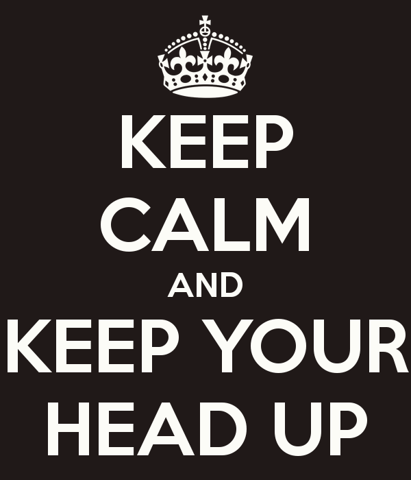 keep-calm-and-keep-your-head-up-14